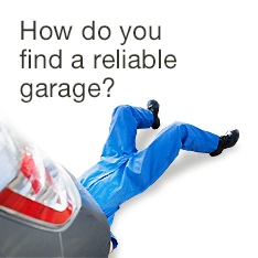 How do you find a reliable garage?