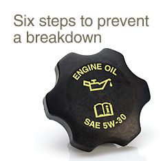 Six steps to prevent a breakdown